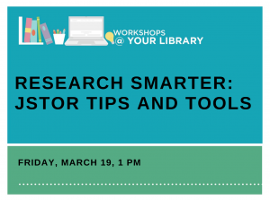 Research Smarter: JSTOR Tips and Tools, March 19