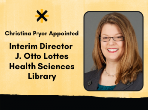 Christina Pryor Appointed Interim Director of the J. Otto Lottes Health Sciences Library