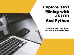 Learn, Explore, and Perform Text and Data Mining Research With Constellate