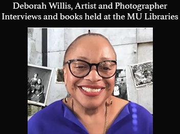 Deborah Willis, Artist and Photographer – Interviews and books held at the MU Libraries