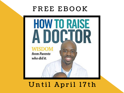 Free Ebook – How to Raise a Doctor