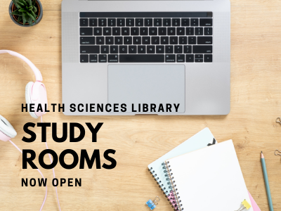 Study Rooms Now Open at the Health Sciences Library
