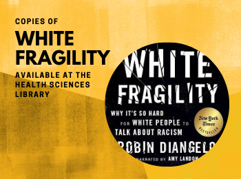 Copies of White Fragility Available At The Health Sciences Library