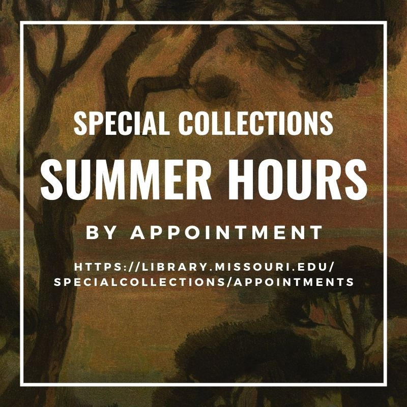 Special Collections summer 2021 hours: open by appointment