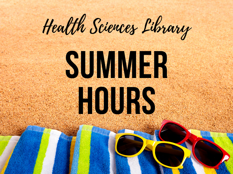 Health Sciences Library Summer Hours