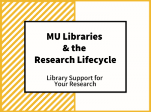 MU Libraries & the Research Lifecycle