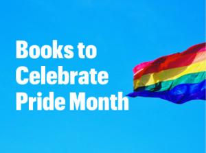 Books to Celebrate Pride Month