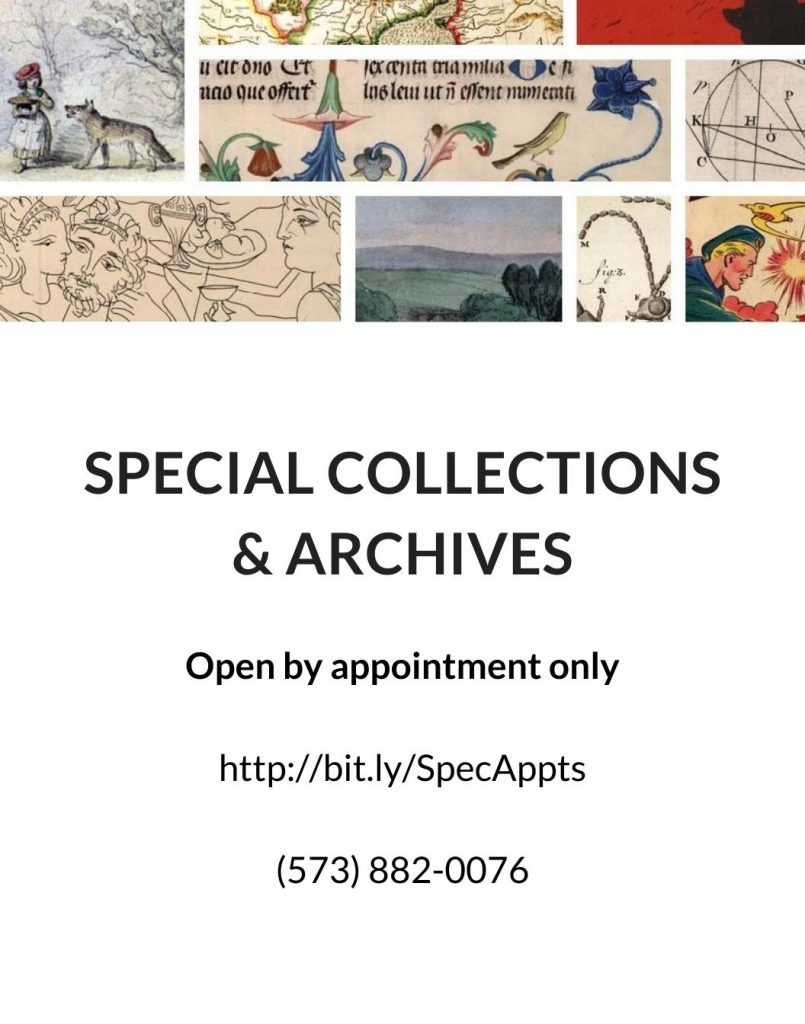 Special Collections & Archives Open by Appointment Only http://bit.ly/SpecAppts (573) 882-0076
