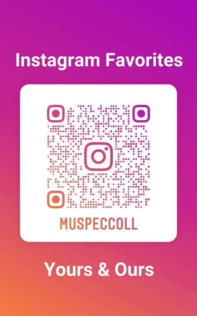 Instagram Favorites Yours and Ours MUSPECCOLL