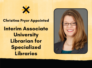 Christina Pryor Appointed Interim Associate University Librarian for Specialized Libraries