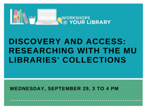 Workshops @ Your Library – Discovery and Access: Researching with the MU Libraries' Collections