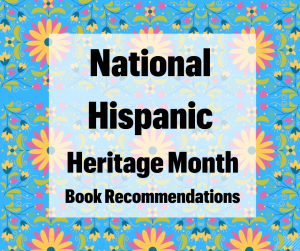 National Hispanic Heritage Month Book Recommendations