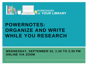 Workshops @ Your Library – PowerNotes: Organize and Write While You Research