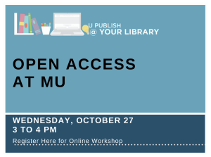 U Publish @ Your Library: Open Access at MU