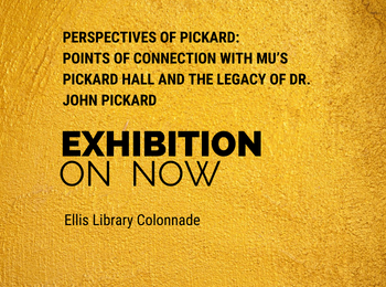 Perspectives of Pickard: Points of Connection with MU's Pickard Hall and the Legacy of Dr. John Pickard