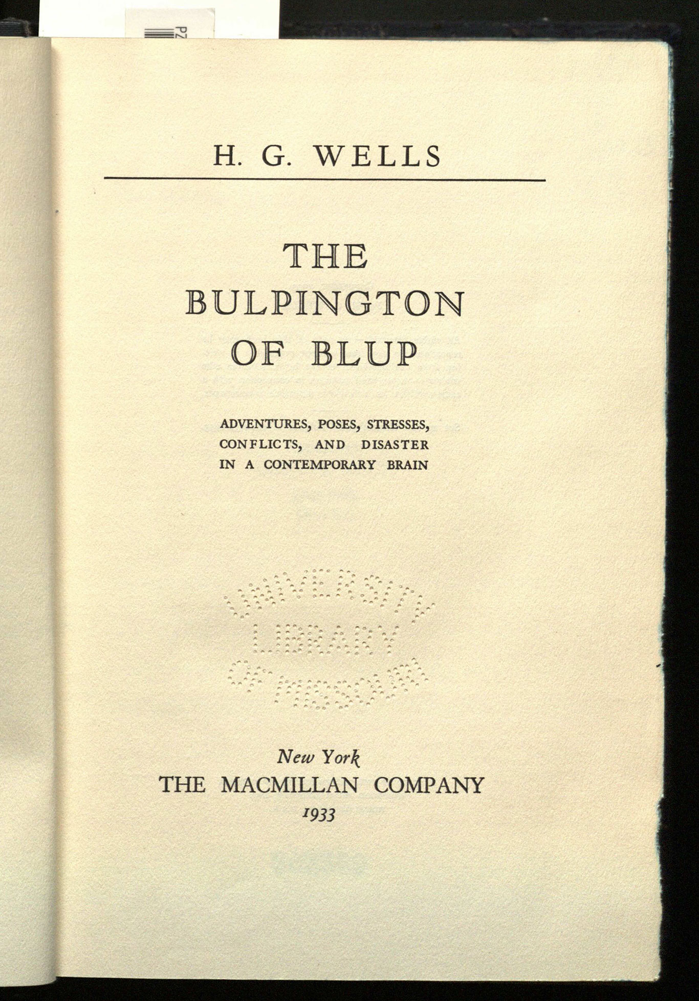 The Bulpington of Blup ; adventures, poses, stresses, conflicts, and disaster in a contemporary brain.