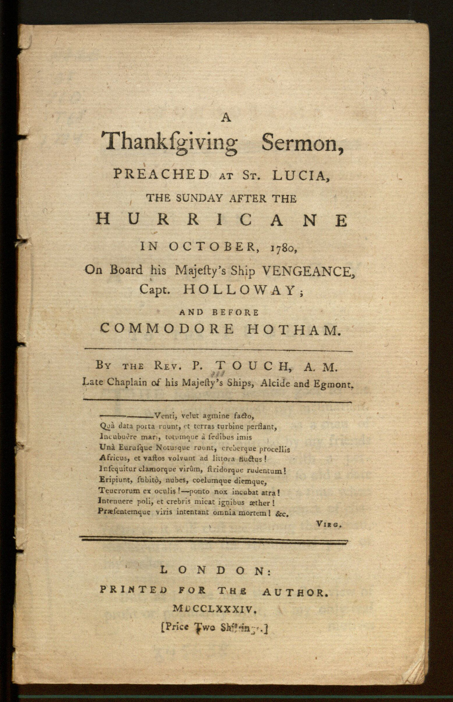 A thanksgiving sermon : preached at St. Lucia, the Sunday after the hurricane in October, 1780, on board His Majesty's Ship Vengeance, Capt. Holloway, and before Commodore Hotham / by the Rev. P. Touch.