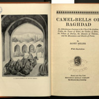 Camel-bells of Baghdad : an adventurous journey to the city of the Arabian nights, the tower of Babel, the garden of Eden, the palace of Darius, the bazaars of Teheran, and the mountains and deserts of Persia.