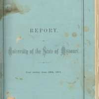 Report by the Curators to the Governor containing catalogue, announcements, and other matters pertaining to the university : year ending June 28th, 1871