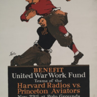 Benefit--United War Work Fund [graphic] : teams of the Harvard Radios vs. Princeton Aviators, Nov. 23 at Polo Grounds; tickets for sale at all ticket agencies / J. Liello.