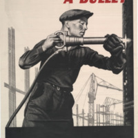 Every rivet a bullet [graphic] : speed the ships.