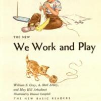 The New we work and play / [by] William S. Gray, A. Sterl Artley, and May Hill Arbuthnot. Illustrated by Eleanor Campbell.