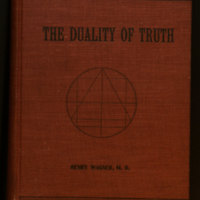 The duality of truth, or, The occult forces of nature reviewed from the standpoint of hermetic philosophy