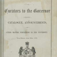 Report by the Curators to the Governor containing catalogue, announcements, and other matters pertaining to the university : year ending June 26th, 1872