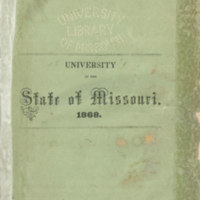 Annual announcement of the University of the State of Missouri : containing catalogue of officers and students for the year ending June, 1868