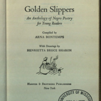 Golden slippers : an anthology of Negro poetry for young readers / compiled by Arna Bontemps, with drawings by Henrietta Bruce Sharon.