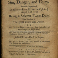 Scotland's sin, danger, and duty : faithfully represented in a sermon preach'd at the West-Kirk, August 23d, 1696 : being a solemn fast-day upon occasion of the great dearth and famine / by Mr. David Williamson ... ; then, taken from his mouth in short-hand ; and now ... publish'd, as a word in season, by Mr. John Williamson.