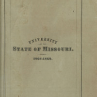 Annual announcement of the University of the State of Missouri, containing catalogue of officers and students for the year ending June , A. D. 1869