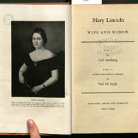 Mary Lincoln : wife and widow / Part I by Carl Sandburg; part II Letters, documents & appendix by Paul M. Angle.