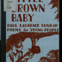 Little brown baby / [by] Paul Laurence Dunbar; poems for young people. Selections, with biographical sketch by Bertha Rodgers; illustrated by Erick Berry.