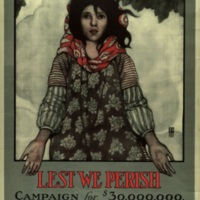 Lest we perish [graphic] : Campaign for $30,000,000 ; American Committee for Relief in the Near East ; Armenia - Greece - Syria - Persia ; One Madison Ave., New York, Cleveland H. Dodge, Treasurer / E.F. Betts Bains.