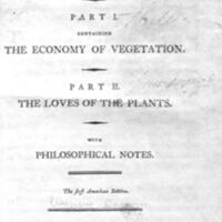 The botanic garden : a poem, in two parts : part I containing The economy of vegetation ; part II, The loves of the plants / with philosophical notes.