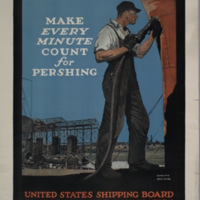 Make every minute count for Pershing [graphic] : United States Shipping Board Emergency Fleet Corporation / Adolph Treidler.