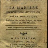 La callipédie, ou, La manière d'avoir de beaux enfans : poëme didactique / traduction libre en vers françois, du poème latin de Claude Quillet.