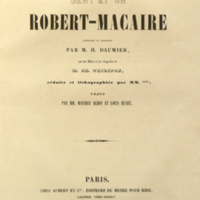 Les cent et un Robert-Macaire / composés et dessines par m.H. Daumier, sur les idées et les légendes de m.Ch. Philipon ... texte par mm. Maurice Alhoy et Louis Huart.