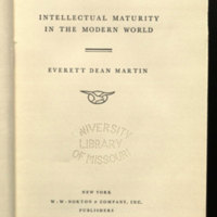 Civilizing ourselves ; intellectual maturity in the modern world / [by] Everett Dean Martin.