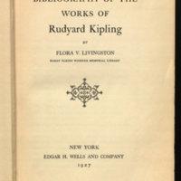 Bibliography of the works of Rudyard Kipling / by Flora V. Livingston.