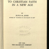 A preface to Christian faith in a new age / by Rufus M. Jones