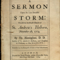 A sermon upon the late dreadful storm : preach'd in the Parish Church of St. Andrew's Holborn, November 28, 1704 / by Tho. Manningham.