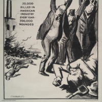"""35,000 killed in American industry every year--700,000 wounded [graphic] : patriotism : the editor, the munition maker and the investor : """"Outrage! American killed in Mexico! War!"""" / Chamberlain."""