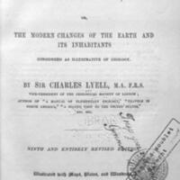 Principles of geology : or, the modern changes of the earth and its inhabitants considered as illustrative of geology / by Sir Charles Lyell ; illustrated with maps, plates and woodcuts.