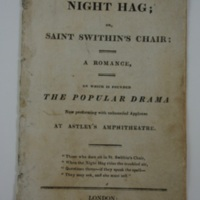 The Night hag, or, Saint Swithin's chair : a romance, on which is founded the popular drama now performing with unbounded applause at Astley's Amphitheatre.