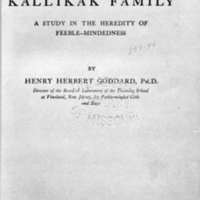 The Kallikak family ; a study in the heredity of feeble-mindedness / by Henry Herbert Goddard.<br />