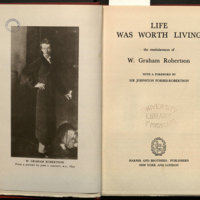 Life was worth living ; the reminiscences of W. Graham Robertson / with a foreword by Sir Johnston Forbes-Robertson.