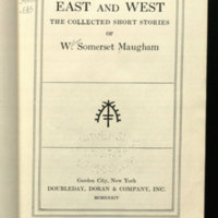 East and west : the collected short stories of W. Somerset Maugham.