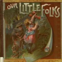 """Our little folks / edited by Thomas W. Handford, (""""Elmo"""")."""